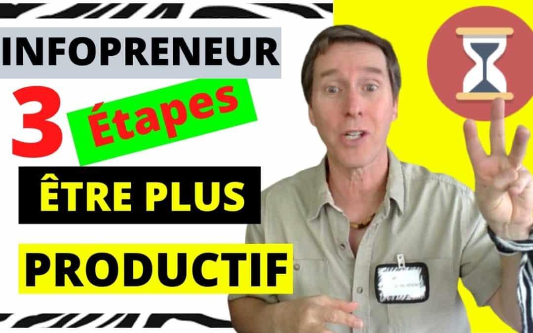 Être plus productif – 3 étapes pour infopreneur