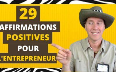 29 Affirmations Positives pour l'Entrepreneur